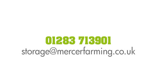 01283 713901 | storage@mercerfarming.co.uk